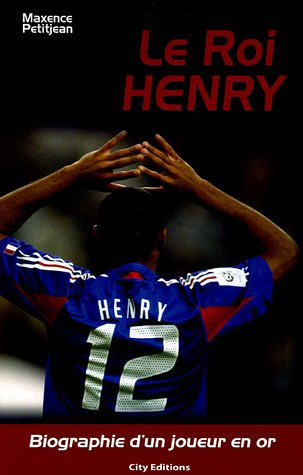 Thierry Henry (CITY EDITIONS) (French Edition) HUBERT-A+PETITJEAN-M