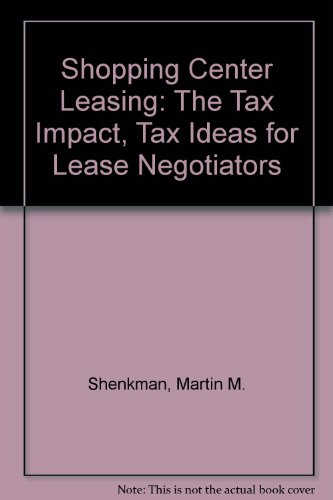 Shopping Center Leasing  The Tax Impact  Tax Ideas For Lease Negotiators