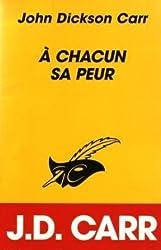 A CHACUN SA PEUR
