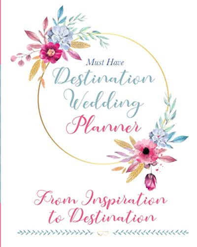 The Must Have Destination Wedding Planner: From Inspiration to Destination