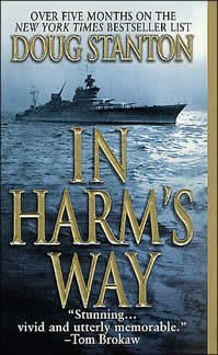 In Harm's Way: the Sinking of the USS Indianapolis and the Extraordinary Story of its Survivors. [July 30,1945-Of 1196 Men,317 Survived]. * the Worst Naval Disaster At Sea in U. S. History!
