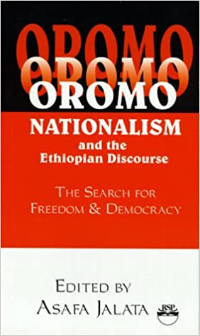 Book Oromo Nationalism and the Ethiopian Discourse: The Search for Freedom and Democracy