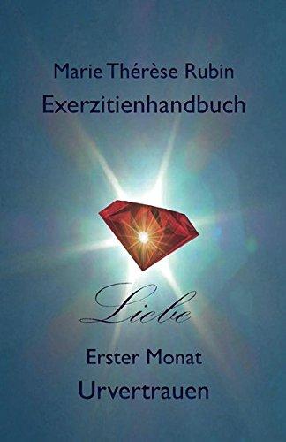 Exerzitienhandbuch Liebe: Erster Monat: Urvertrauen (Volume 1)  [Rubin, Marie Therese] (Tapa Blanda)