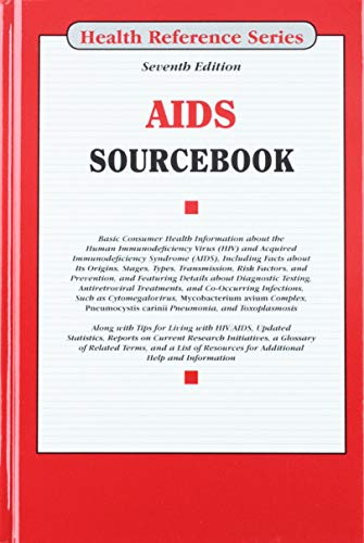 AIDS Sourcebook, 7th Ed. (Health Reference) Angela L. Williams