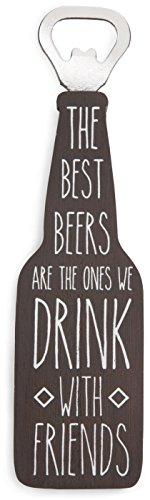 Pavilion Gift Company Man Crafted - The Best Beers Are The Ones We Drink with Friends Magnetic Bottle Opener, , (Magnetic Beer Bottle Opener)