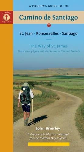 A Pilgrim's Guide to the Camino de Santiago: St. Jean • Roncesvalles • Santiago (Aamino Guides)