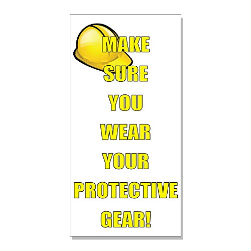 Wear Your Protective Gear Safety Construction DECAL STICKER Retail Store Sign - 4.5 x 12 inches from Fastasticdeals