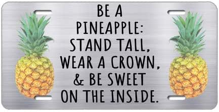 Tobe Yours License Plate Cover Be a Pineapple Stand Tall Wear a Crown and Be Sweet on The Inside Printed Auto Truck Car Front Tag Metal License Plate Frame Cover 6x12