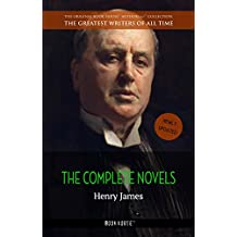 Henry James: The Complete Novels (The Greatest Writers of All Time)