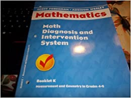 Book Scott Foreman Addison Weesley Mathematics Math Diagnosis and Intervention System Booklet K Measurement and Geometry in Grades 4-6