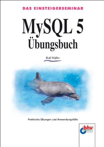 MySQL 5 Übungsbuch (bhv Einsteigerseminar)