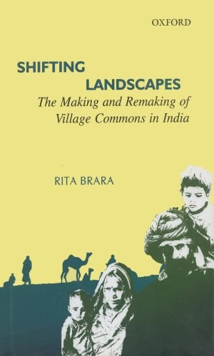 Shifting Landscapes: The Making and Remaking of Village Commons in India