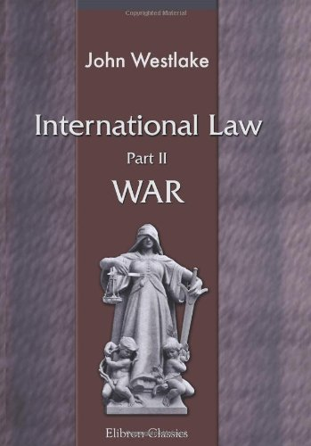 International Law: Part II. War ebook