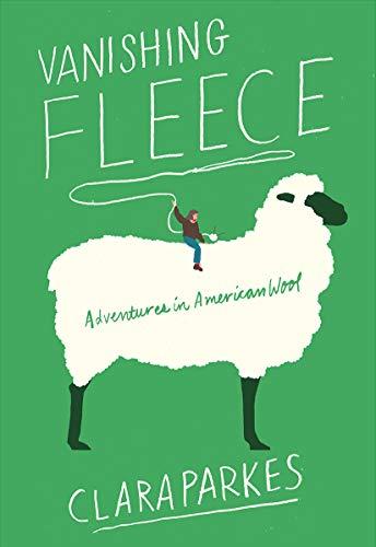 Adventure Fleece - Vanishing Fleece: Adventures in American Wool