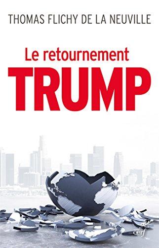 le-retournement-trump-la-fin-de-notre-monde-french-edition