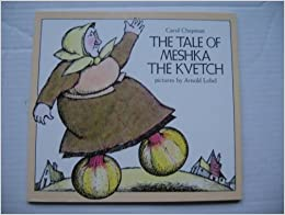 The Tale of Meshka the Kvetch by Carol Chapman (1989-04-27)