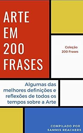 Arte em 200 Frases: Algumas das melhores reflexões e