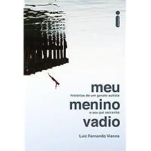 Meu menino vadio: Histórias de um garoto autista e seu pai estranho (Portuguese Edition)