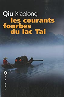 Les courants fourbes du lac Tai, Qiu, Xiaolong