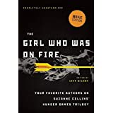The Girl Who Was on Fire: Your Favorite Authors on Suzanne Collins' Hunger Games Trilogy