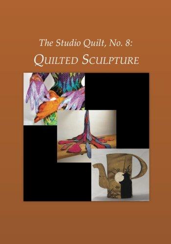 Download The Studio Quilt, No. 8: Quilted Sculpture pdf