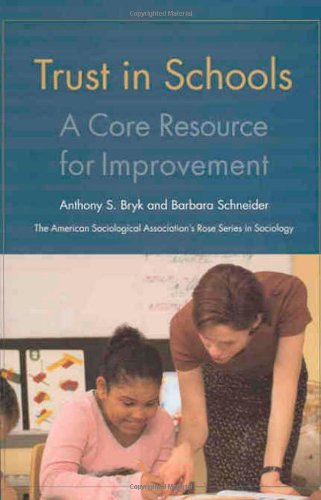 Trust In Schools  A Core Resource For Improvement  American Sociological Associations Rose Series In Sociology