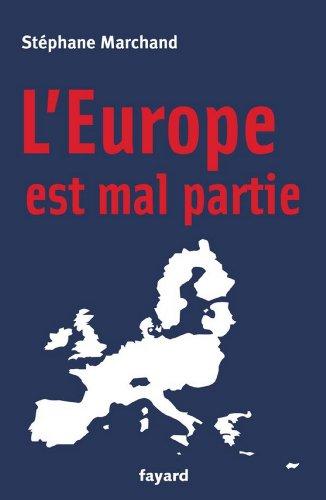 LEurope est mal partie (Documents) (French Edition)