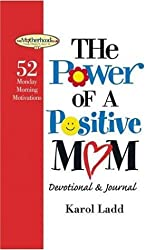 The Power of a Postive Mom Devotional: 52 Monday Morning Motivations (Motherhood Club)