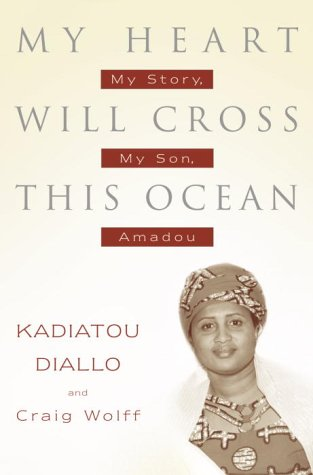 Download My Heart Will Cross This Ocean: My Story, My Son, Amadou pdf
