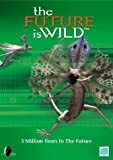 The Future Is Wild - 5 Million Years in the Future [UK Import]