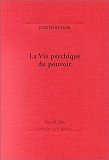 La vie psychique du pouvoir, Butler, Judith