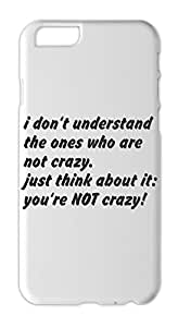 i don't understand the ones who are not crazy. just think Iphone 6 plus case