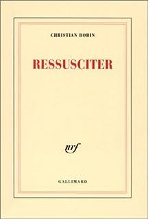 Ressusciter, Bobin, Christian