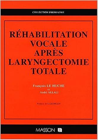 En ligne Rehabilisation vocale apres laryngectomie totale pdf ebook