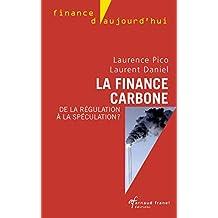 La finance carbone: De la régulation à la spéculation ? (Finance d'aujourd'hui) (French Edition)