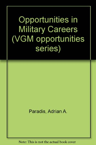 Opportunities in Military Careers (Vgm Opportunities Series)