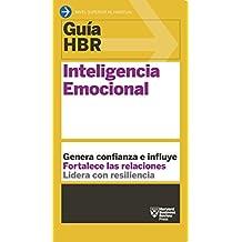 Guía HBR: Inteligencia Emocional: Genera confianza e influye. Fortalece las relaciones. Lidera con resiliencia. (Guías HBR nº 8) (Spanish Edition)