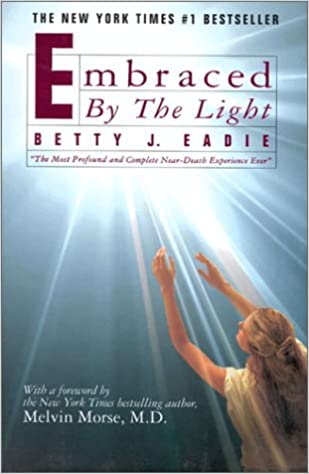 Embraced By The Light Book Stunning Amazon Embraced By The Light 60 Betty J Eadie