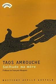 Solitude ma mère par Taos Amrouche