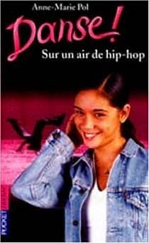 Danse !, Tome 4 : Sur un air de hip-hop par Pol