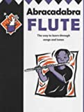 img - for Abracadabra: Abracadabra Flute (Pupil's Book): The Way to Learn Through Songs and Tunes book / textbook / text book