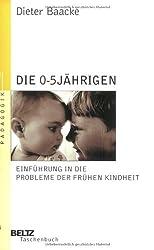 Die 0- bis 5jährigen: Einführung in die Probleme der frühen Kindheit