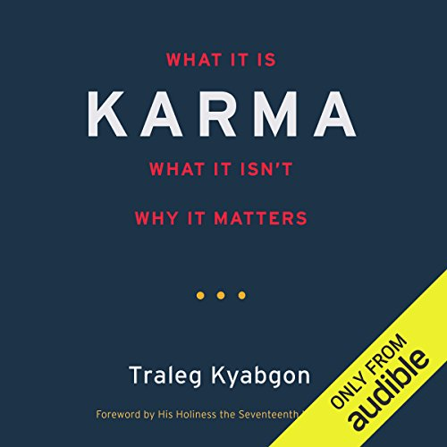 Karma: What It Is, What It Isn't, Why It Matters by Audible Studios