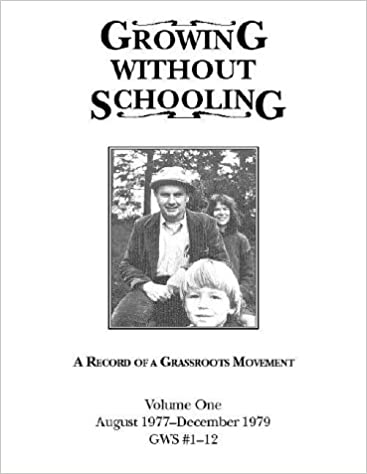 Image: Growing Without Schooling: A Record of a Grassroots Movement, Vol. 1: August 1977 - December 1979, by John Holt (Author), Susannah Sheffer (Foreword). Publisher: Holt Associates (February 1997)