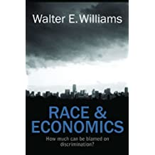 Race & Economics: How Much Can Be Blamed on Discrimination? (Hoover Institution Press Publication) by Walter E. Williams (2011-04-01)