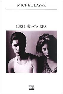 Les légataires, Layaz, Michel