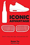 Iconic Advantage®: Don't Chase the New, Innovate the Old
