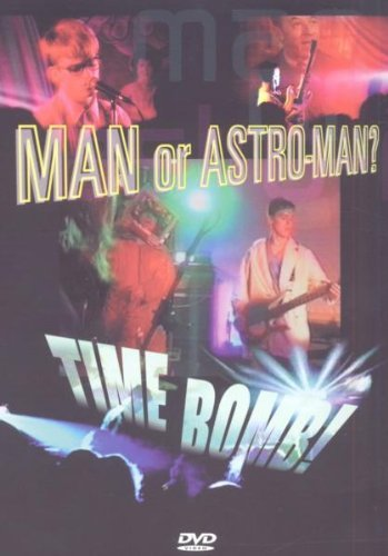 Man or Astroman - Time Bomb