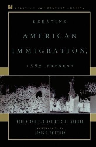 Debating American Immigration, 1882-Present