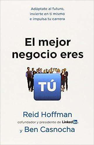 El mejor negocio eres tú (Spanish Edition)